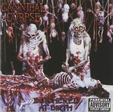 CANNIBAL CORPSE - Butchered At Birth (Reissue)