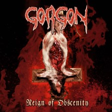 GORGON - Reign Of Obscenity
