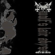 MAYHEM - Wolf's Lair Abyss