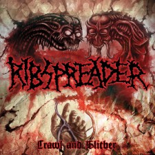 RIBSPREADER - Crawl And Slither