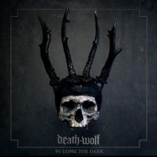 DEATH WOLF - Iv: Come The Dark