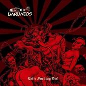 BARBATOS - Let's Fucking Die!