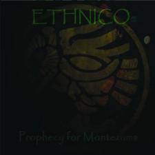 ETHNICO - Prophecy Of Moctezuma