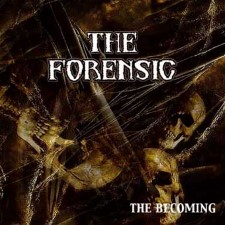 THE FORENSIC - The Becoming