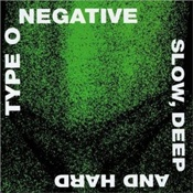 TYPE O NEGATIVE - Slow, Deep And Hard [Remastered]