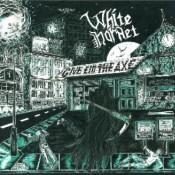 WHITE HORNET - Give 'Em The Axe