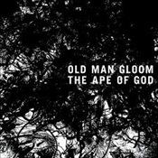 OLD MAN GLOOM - The Ape Of God #2