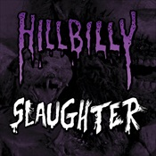 HILLBILLY REVENGE / HUMAN SLAUGHTER - Hillbilly Slaughter