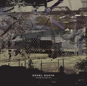 EPHEL DUATH - Through My Dogs Eyes
