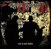 CRIPPLE BASTARDS - Live To Hate People