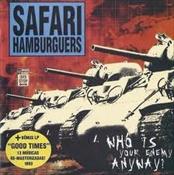 SAFARI HAMBURGUERS - Who Is Your Enemy Anyway?