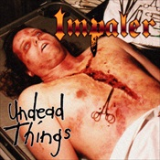 IMPALER - Undead Things