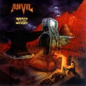 ANVIL - Worth The Weight
