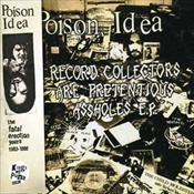 POISON IDEA - The Fatal Erection Years 1983 - 1986