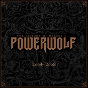 POWERWOLF - The History Of Heresy: 2004-2008