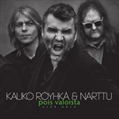 KAUKO ROYHKA & NARTTU - Pois Valoista: Live 2012