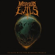 MORBID EVILS - In Hate With The Burning World