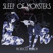 SLEEP OF MONSTERS - Produces Reason