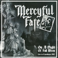 MERCYFUL FATE - On A Night Of Fullmoon Live 1982