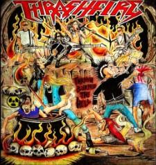 THRASHFIRE - Thrash Burned The Hell