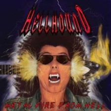 HELLHOUND - Metal Fire From Hell