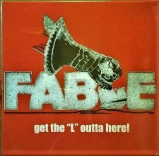 """FABLE - Get The """"L"""" Outta Here!"""