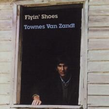 TOWNES VAN ZANDT - Flyin' Shoes