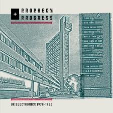 PROPHECY + PROGRESS - Uk Electronics 1978-1990