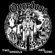 OVERDOSE - Two Wheels And Gone