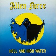ALIEN FORCE - Hell And High Water