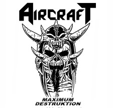AIRCRAFT - Maximum Destruktion