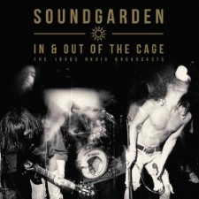 SOUNDGARDEN - In & Out Of The Cage: The 1990S Radio Broadcasts Double