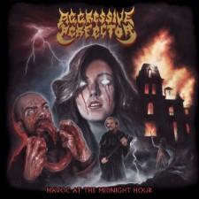 AGGRESSIVE PERFECTOR - Havoc At The Midnight Hour