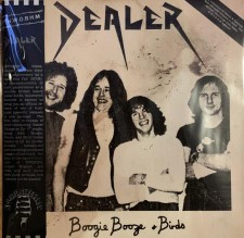 DEALER - Boogie, Booze, Birds: Demos & Rarities