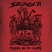 SOUNDER - Praise Be To Death
