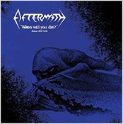 AFTERMATH - When Will You Die? Demos 1989 / 1990