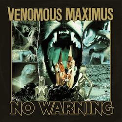 VENOMOUS MAXIMUS - No Warning