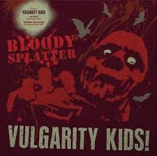 VULGARITY KIDS - No One / Bloody Splatter