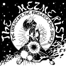 THE MEZMERIST - The Innocent, The Forsaken, The Guilty