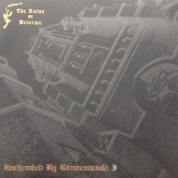 THE RUINS OF BEVERAST - Enchanted By Gravemould