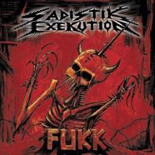SADISTIK EXEKUTION - Fukk