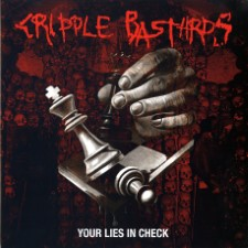 CRIPPLE BASTARDS - Your Lies In Check