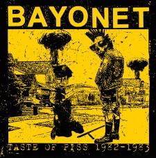 BAYONET - Taste Of Piss 1982-83