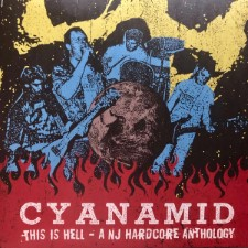 CYANAMID - This Is Hell: A Nj Hardcore Anthology