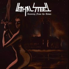 LETHAL STEEL - Running From The Dawn