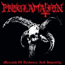 PROCLAMATION - Messiah Of Darkness And Impurity