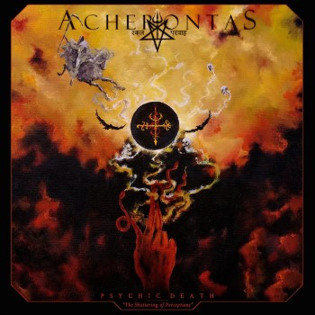 ACHERONTAS - Psychic Death : The Shattering Of Perceptions
