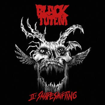 BLACK TOTEM - Ii: Shapeshifting