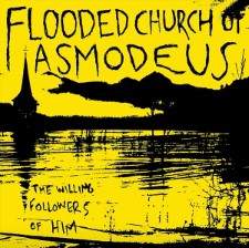 FLOODED CHURCH OF ASMODEUS - The Willing Followers Of Him