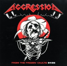 AGGRESSION - From The Frozen Vaults '84/'86